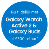 Tijdelijk Galaxy Watch + Galaxy Buds of tot €500,- retour
